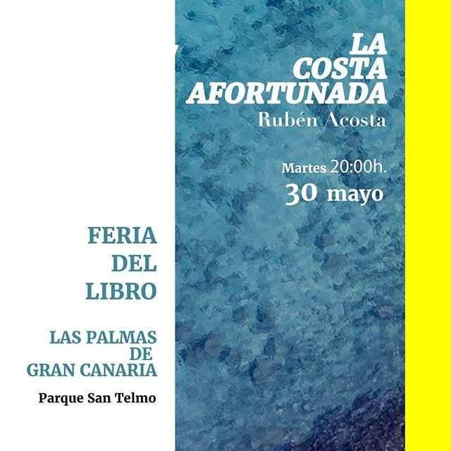 """Mañana, Dia de Canarias, estaremos presentando el libro """"La costa afortunada"""" de @rubenacosta_  en la #feriadellibro de #laspalmas . Será a las 20:00 en el #parquesantelmo"""