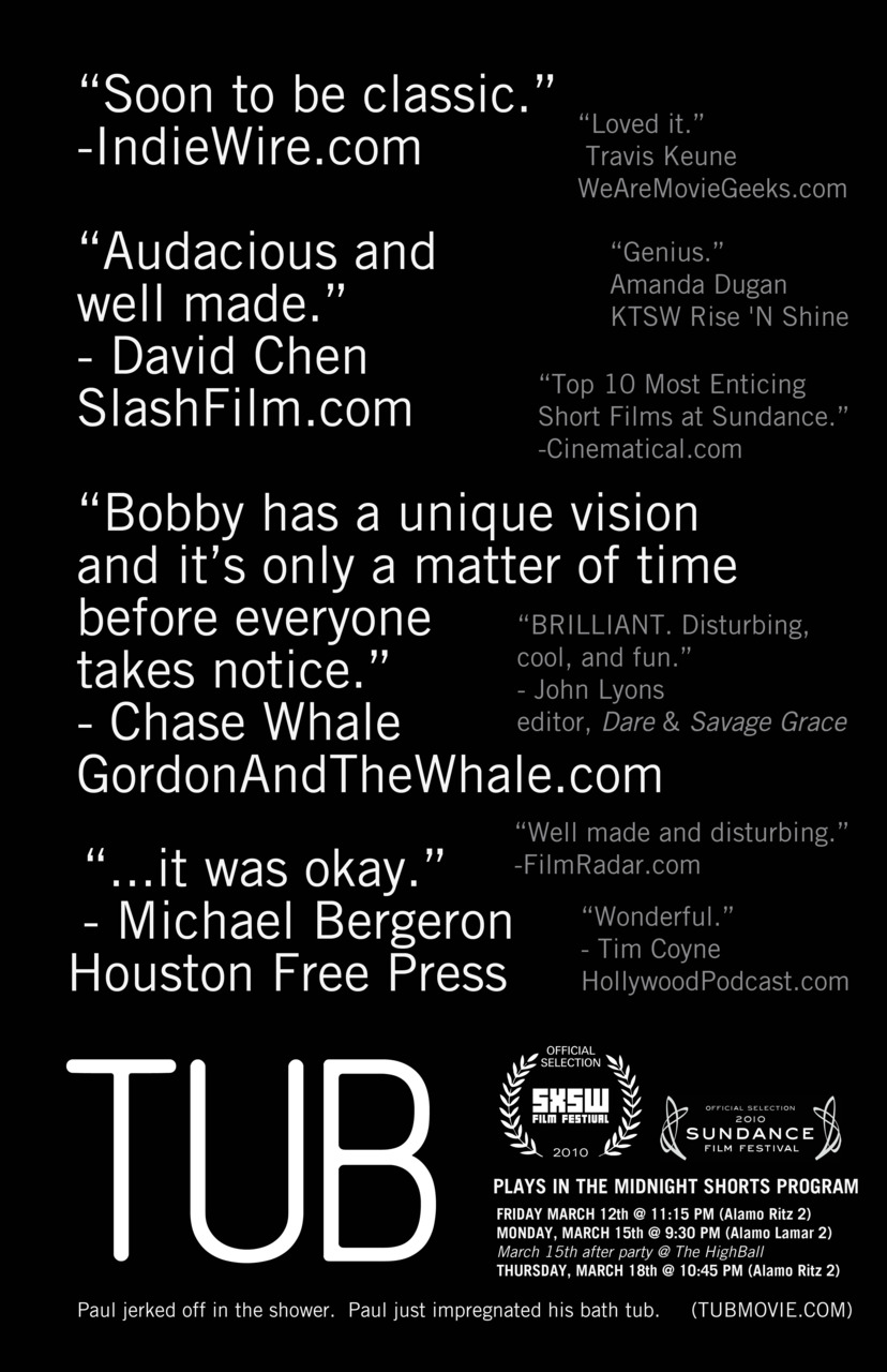 Quoted on the SXSW poster for Bobby Miller's TUB.