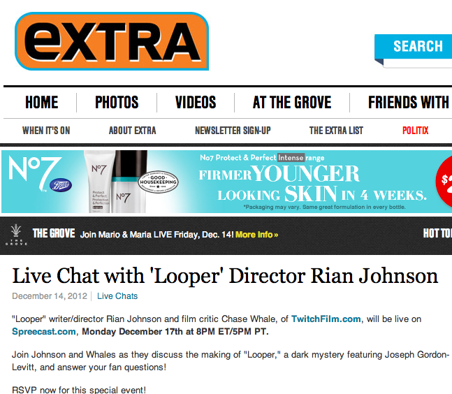EXTRATV  posted about the live Q&A chat I'm doing with writer/director Rian Johnson for LOOPER   on Monday. Very cool.   Check it:   http://bit.ly/ExtraLooper