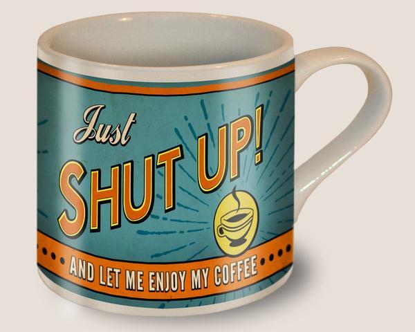 Mug_Shut_Up_grande.jpg