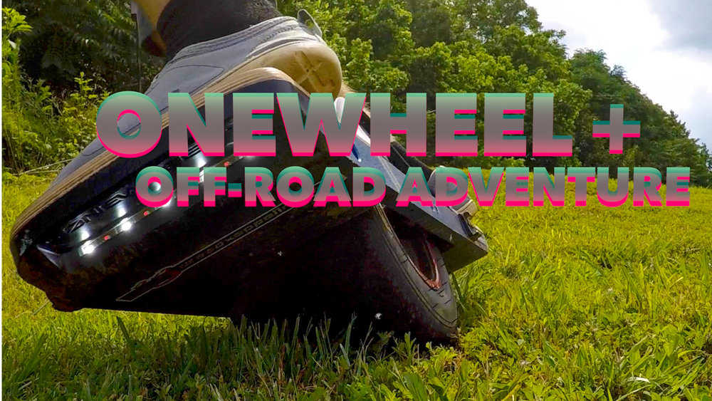 Onewheel + Off-road Adventure - The onewheel tackles hills, trails, and a snake.