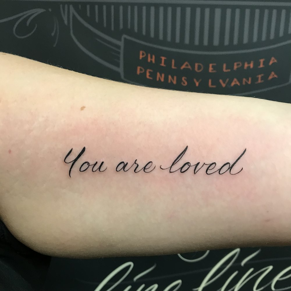 lettering Justin Turkus Philadelphia fine line script custom best Tattoo Artist calligraphy type you are loved.jpg