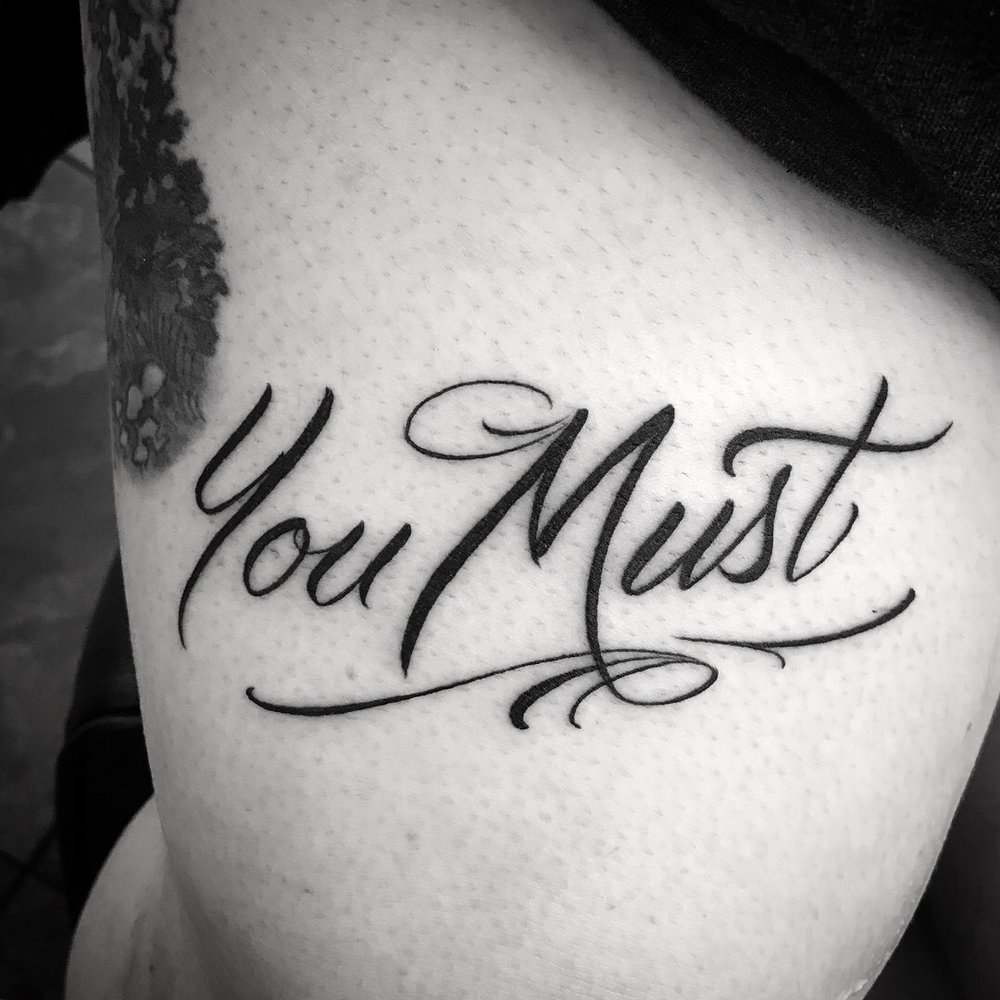 lettering Justin Turkus Philadelphia fine line script custom best Tattoo Artist calligraphy type you must.jpg