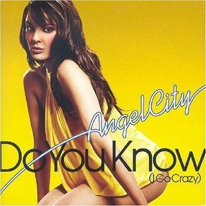 Angel City - 'Do You Know (I Go Crazy)'