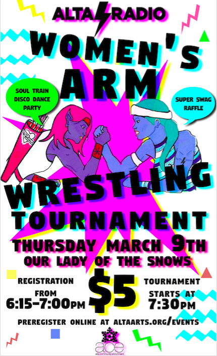 2017 Women's Arm Wrestling Tournament   Created for Alta Radio + Alta Community Enrichment