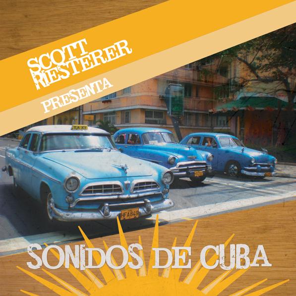 Album Art:  Scott Riesterer,  Sonidos de Cuba