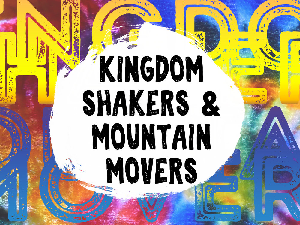 2017-10-15 Kingdom Shakers and Mountain Movers.jpg