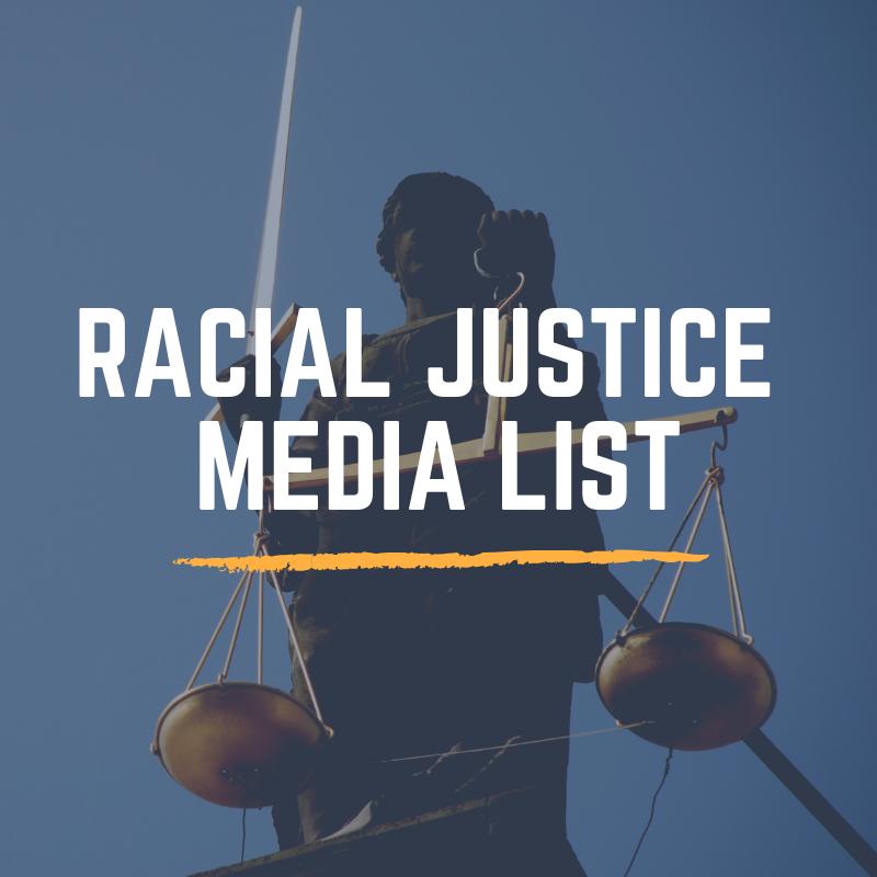 racial Justice media list.png