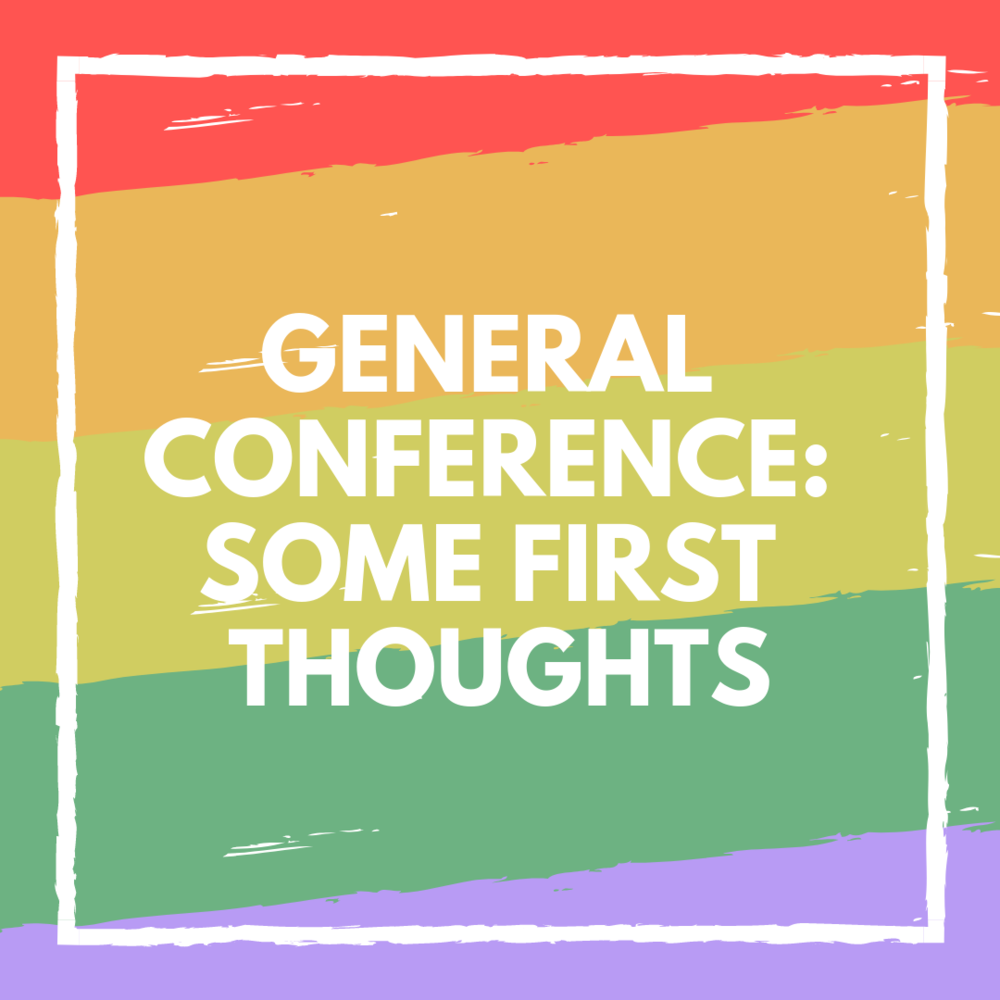 General Conference_ Some First Thoughts (1).png