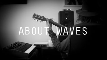 ABOUT WAVES