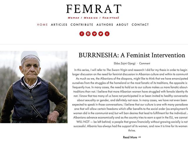 The tradition behind the Burrnesha demands many questions. Who are these wonder women who pledge to live as men? Which gender do they identify with, if any? Sexuality? What role does collective shame play?  Ebba Zajmi Gjergji tackles these questions in FEMRAT's #SwornVirginSeries. Visit our website to read the first installment and share your thoughts 💭
