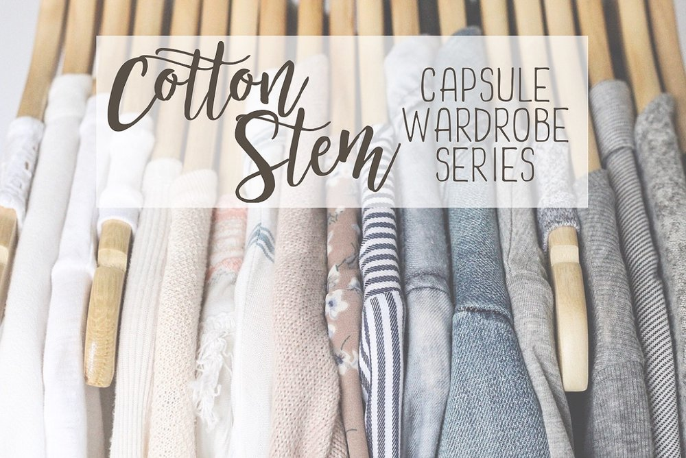 Cotton Stem Capsule Wardrobe Series.JPG