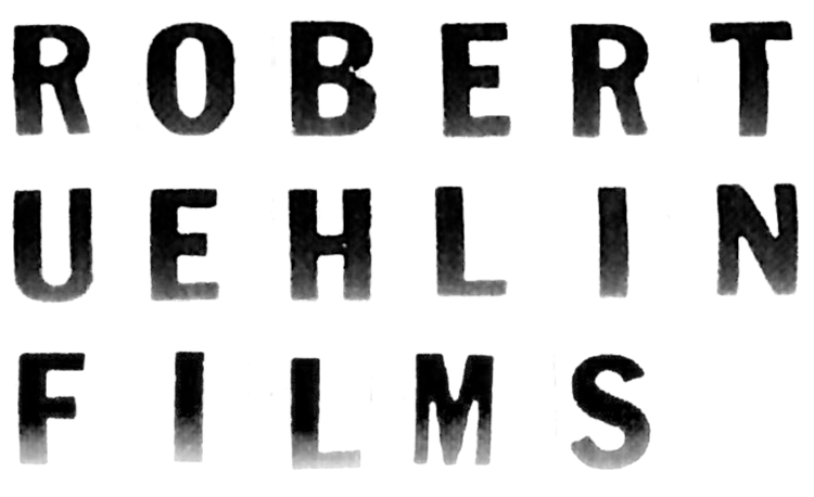 Robert Uehlin Films