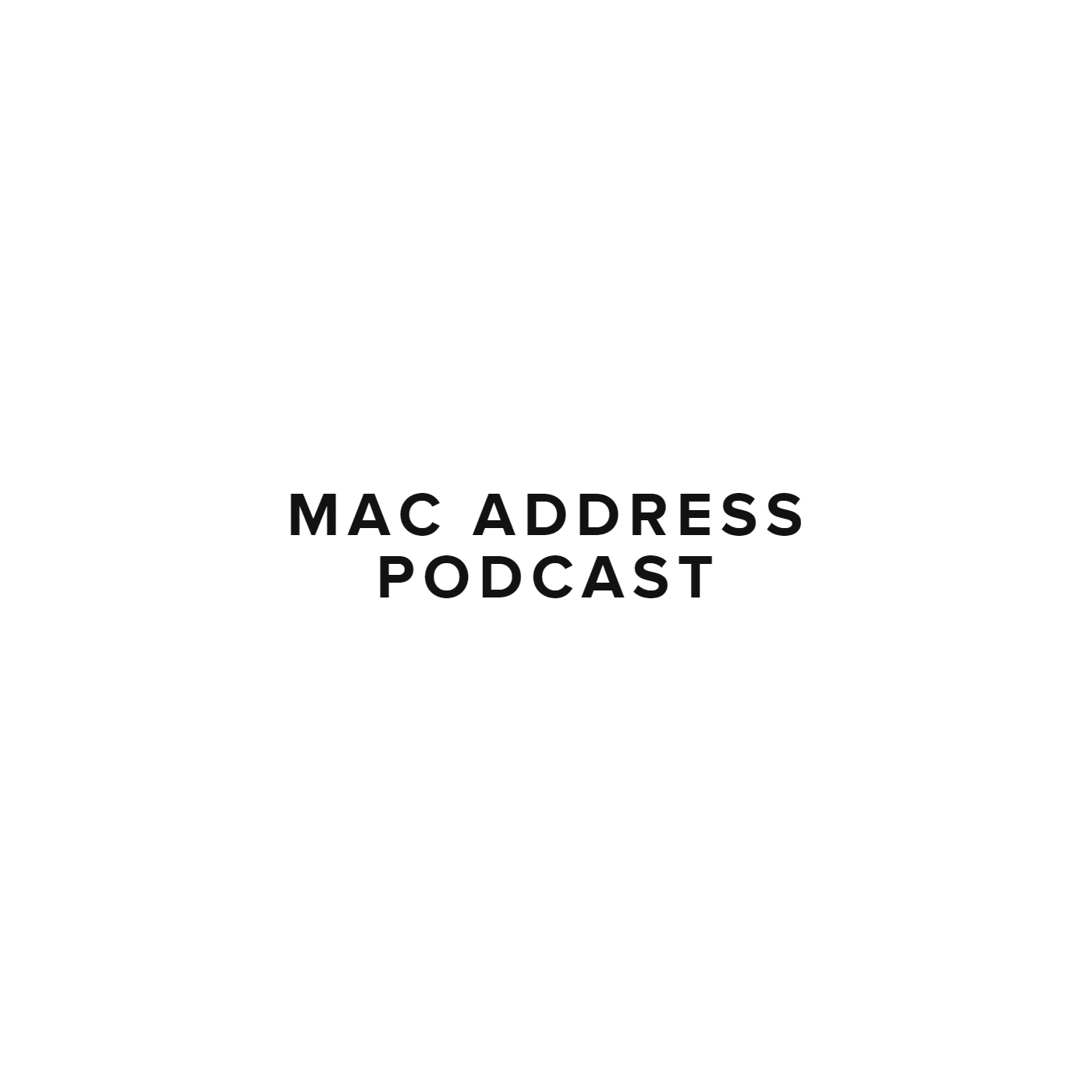 MAC Address Podcast