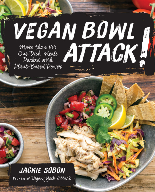 Photo credit:  Vegan Bowl Attack!  by Jackie Sobon, published by Fair Winds Press