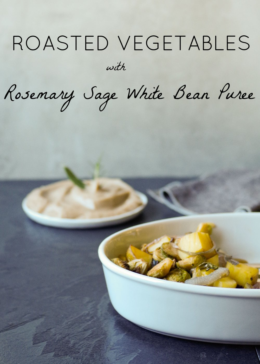 Roasted Vegetables with Rosemary Sage White Bean Puree, by Beautiful Ingredient.