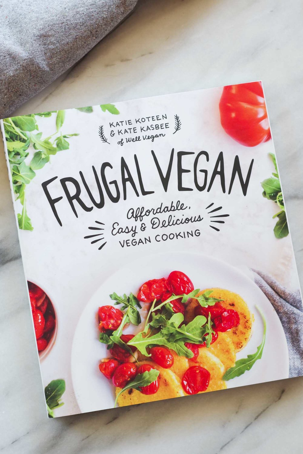 FRUGAL VEGAN:  Affordable, Easy & Delicious Vegan Cooking by Katie Koteen & Kate Kasbee.  Photo by beautiful Ingredient.