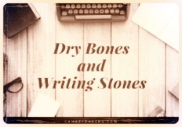 Dry Bones and Writing Stones.jpg