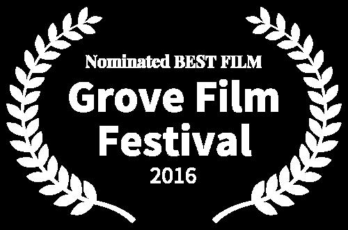 Nominated BEST FILM - Grove Film Festival - 2016.png