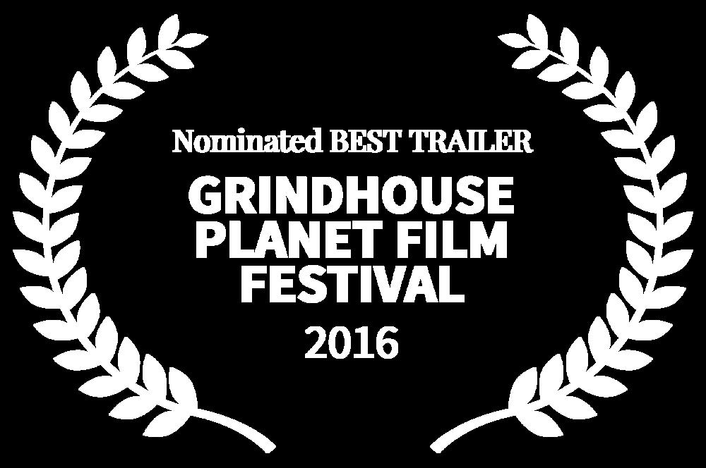 Nominated BEST TRAILER - GRINDHOUSE PLANET FILM FESTIVAL - 2016.png