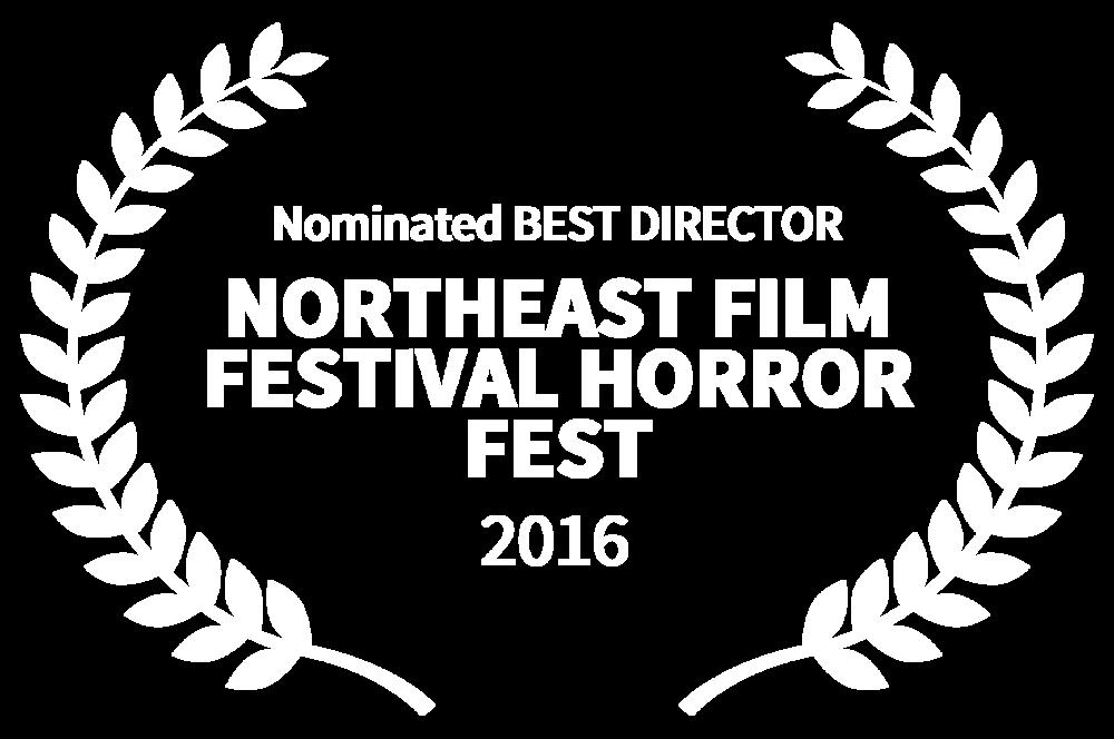 Nominated BEST DIRECTOR - NORTHEAST FILM FESTIVAL HORROR FEST - 2016.png