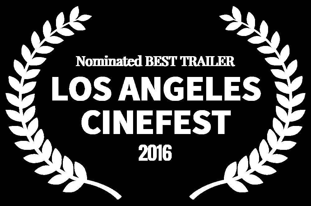 Nominated BEST TRAILER - LOS ANGELES CINEFEST - 2016.png