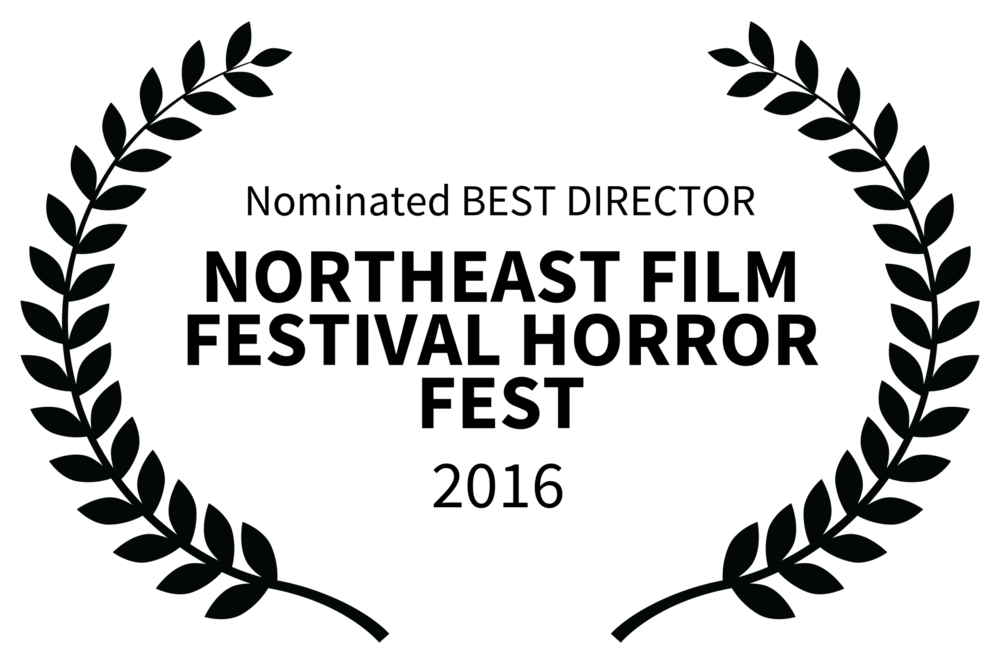 Nominated BEST DIRECTOR - NORTHEAST FILM FESTIVAL HORROR FEST - 2016-2.png