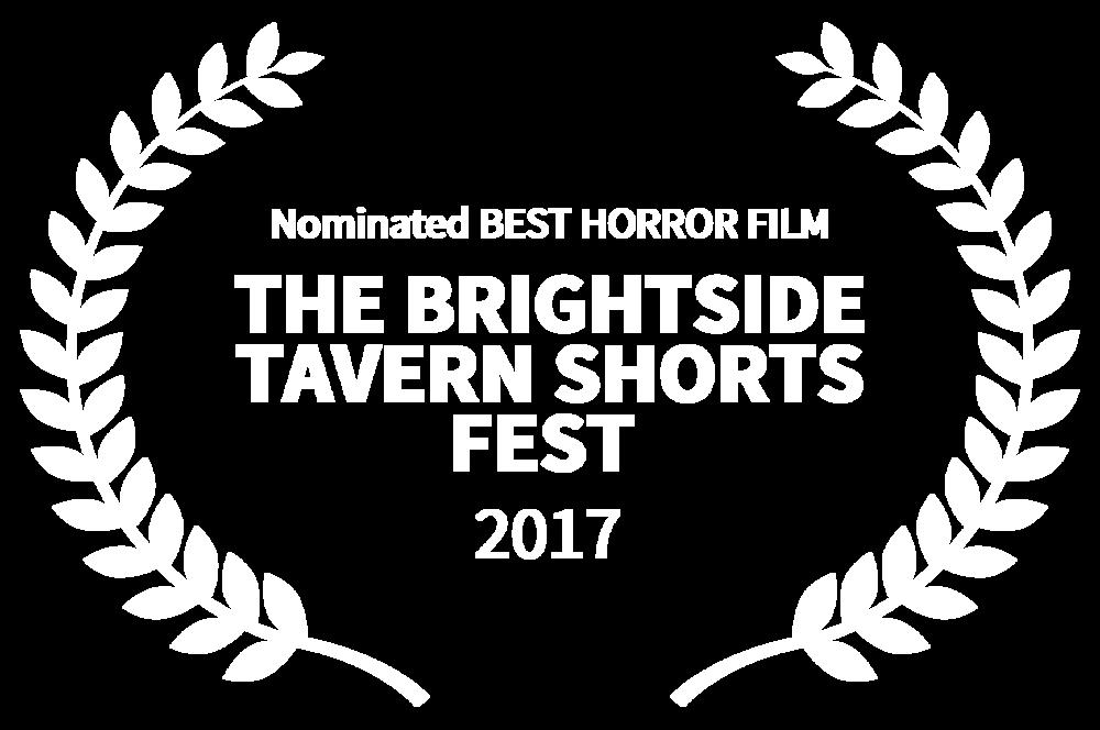 Nominated BEST HORROR FILM - THE BRIGHTSIDE TAVERN SHORTS FEST  - 2017-2.png