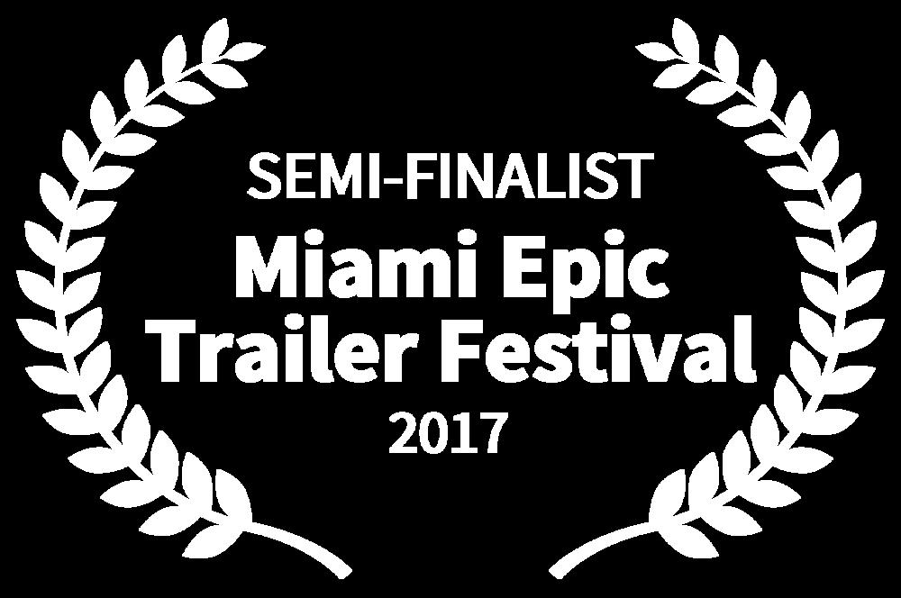 SEMI-FINALIST - Miami Epic Trailer Festival - 2017-2.png