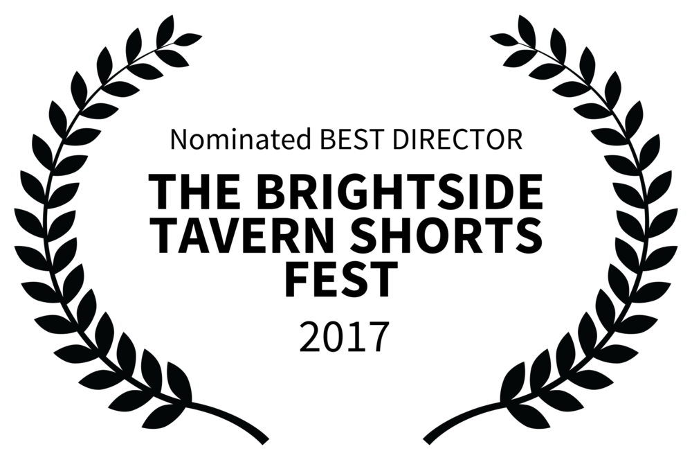 Nominated BEST DIRECTOR - THE BRIGHTSIDE TAVERN SHORTS FEST  - 2017.png