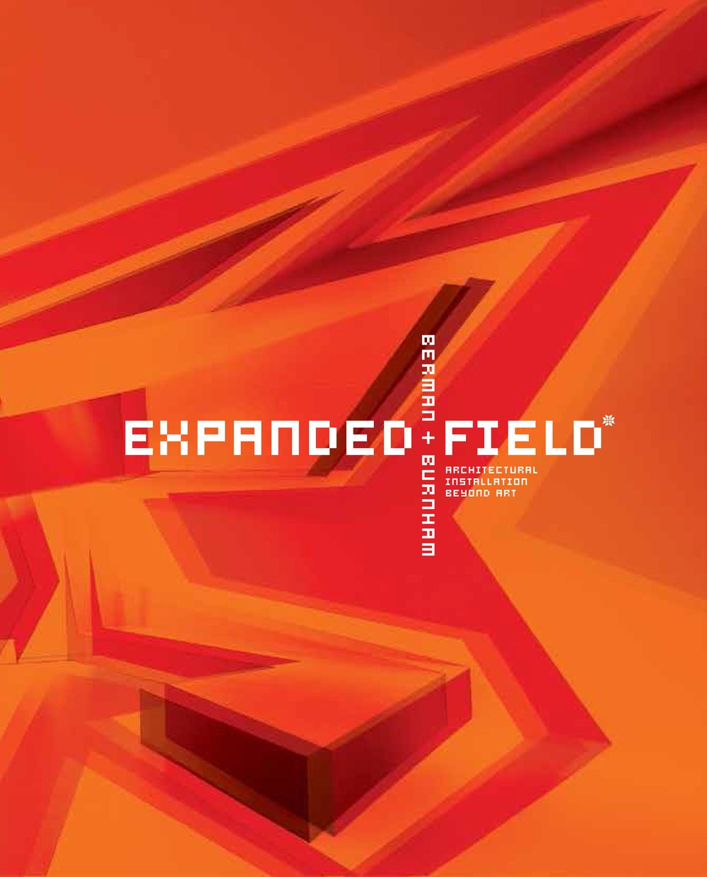 EXPANDED FIELD: ARCHITECTURAL INSTALLATION BEYOND ART ILA BERMAN / DOUGLAS BURNHAM