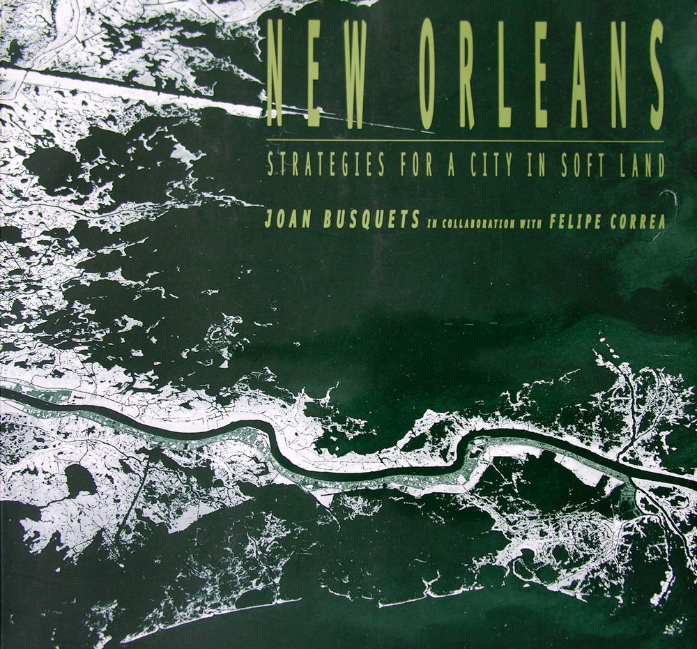 """FLUID CARTOGRAPHIES AND MATERIAL DIAGRAMS"" NEW ORLEANS STRATEGIES FOR A CITY IN A SOFT LAND ILA BERMAN"