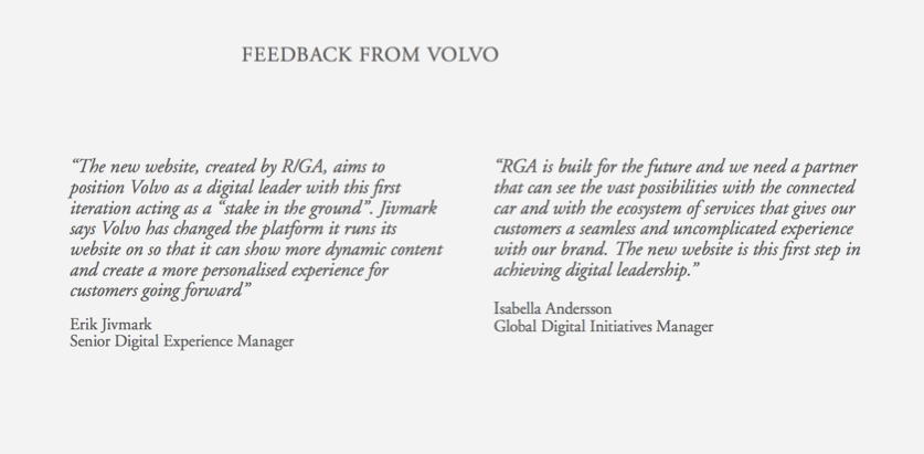 And this is what representatives of VOLVO believe about R/GA Stockholm's work so far