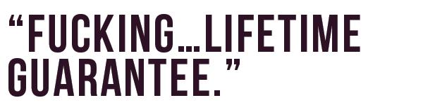 Fucking…lifetime-guarantee_03.png