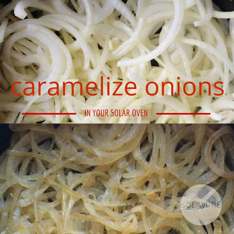 How to Caramelize Onions in a Solavore Sport Solar Oven