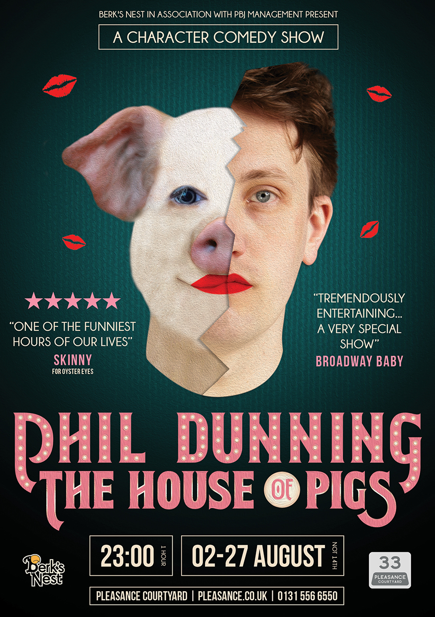 Phil Dunning: House of Pigs  (Edinburgh & Soho Theatre)