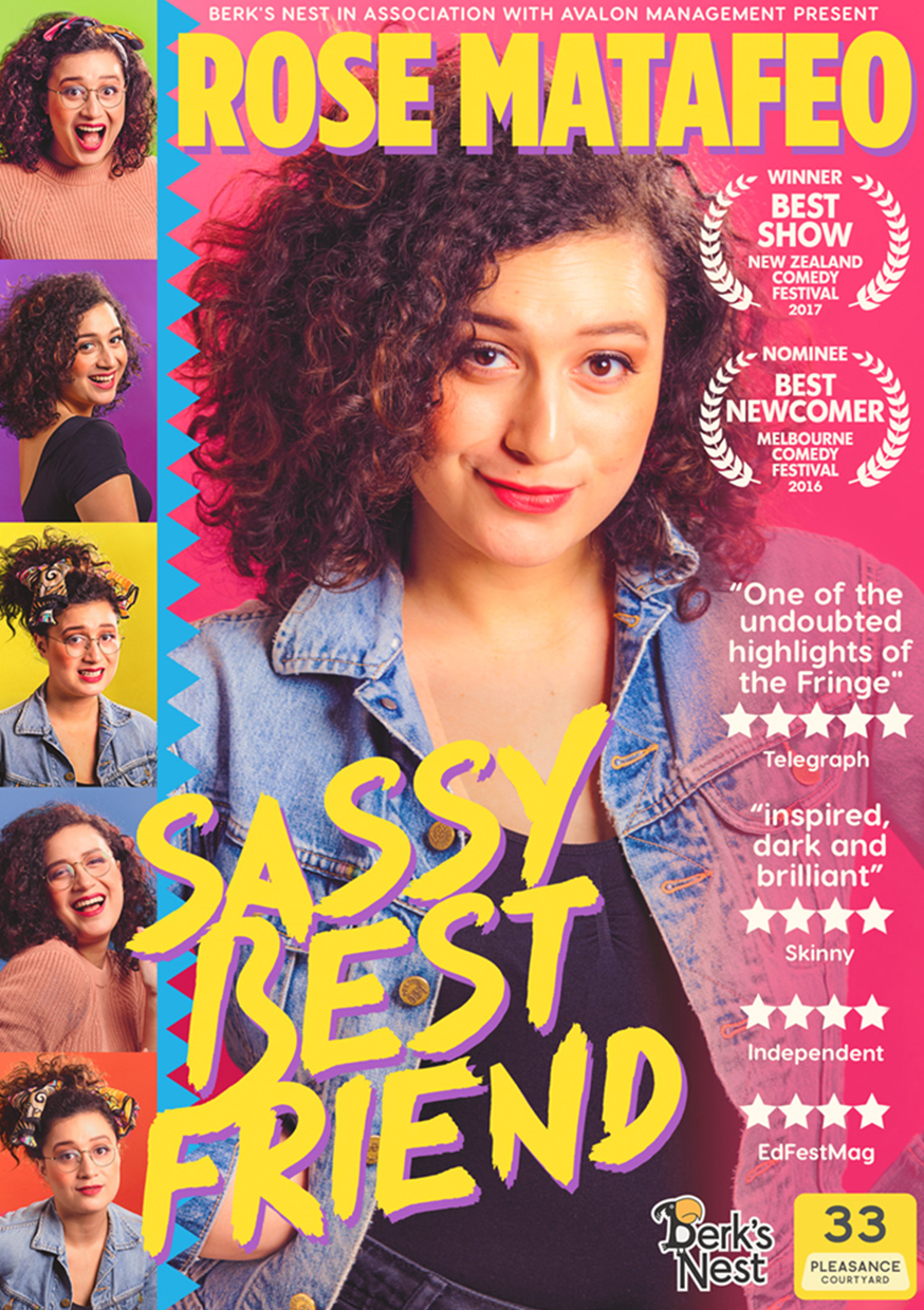 Rose Matafeo: Sassy Best Friend  (Edinburgh, extended Soho Theatre run, Melbourne & New Zealand)