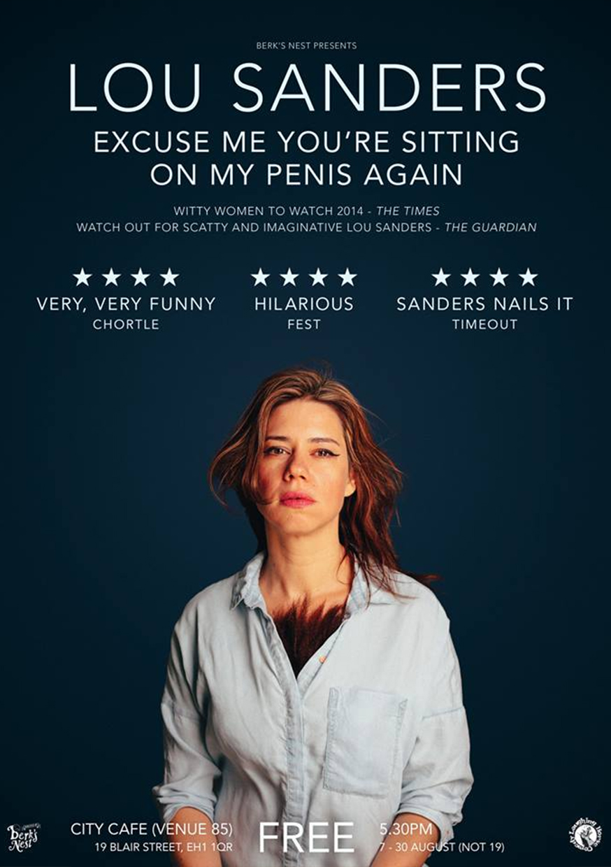 Lou Sanders: Excuse Me, You're Sitting On My Penis Again  (Edinburgh, Soho Theatre)