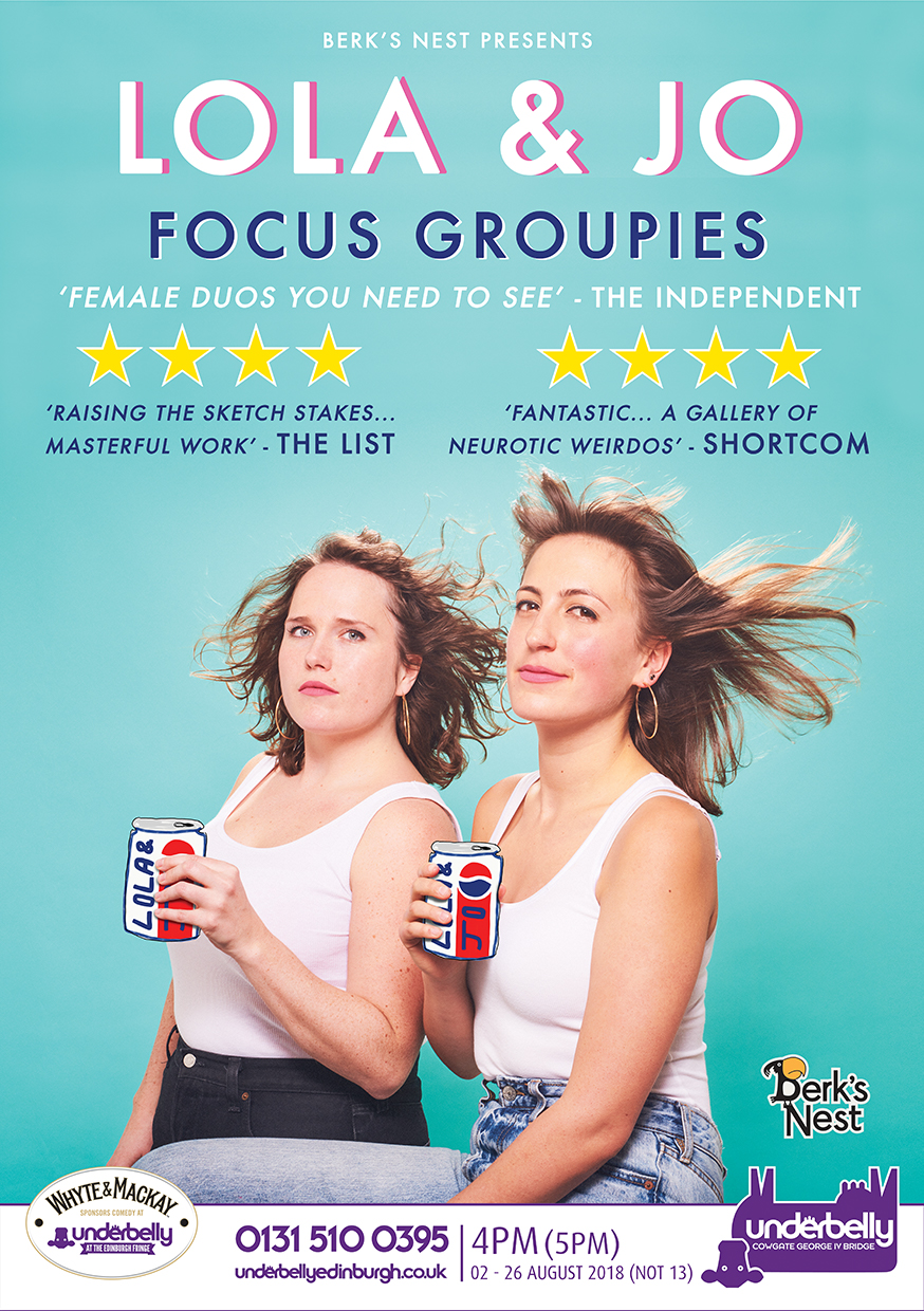 Lola & Jo: Focus Groupies   Underbelly Cowgate, 16:00