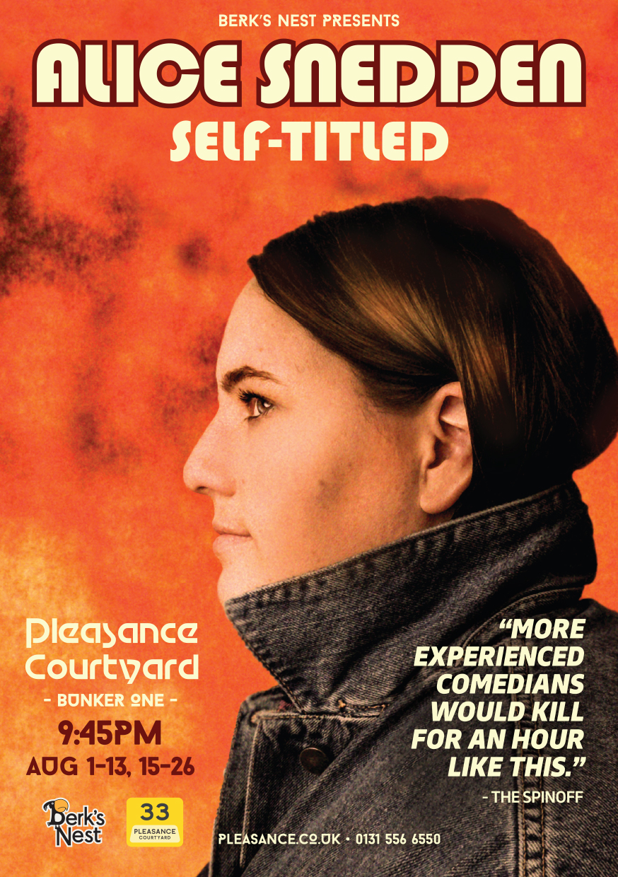Alice Snedden: Self-Titled   Pleasance Courtyard, 21:45