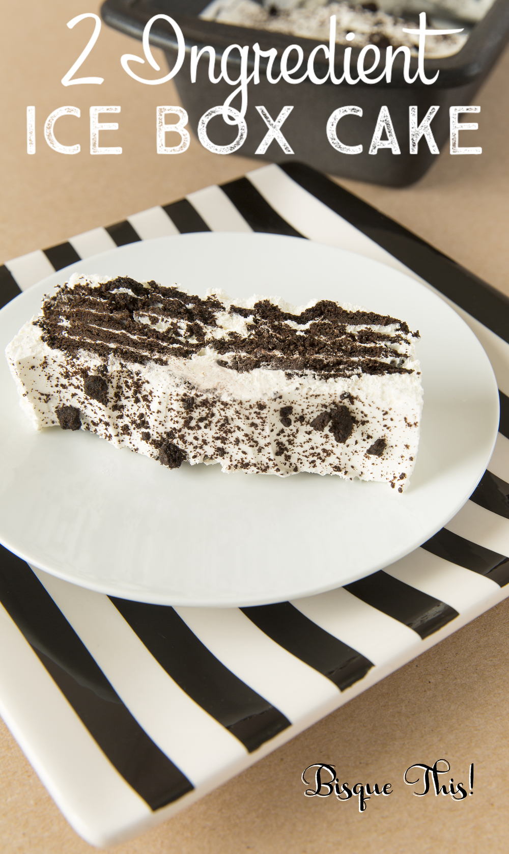 Super Easy, 2-Ingredient Ice Box Cake