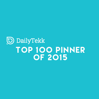 DailyTekk Top 100 Pinner of 2015!   May 15, 2015