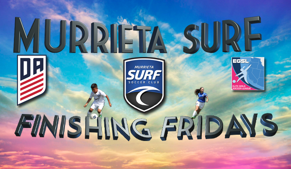 Murrieta Surf Finishing Fridays