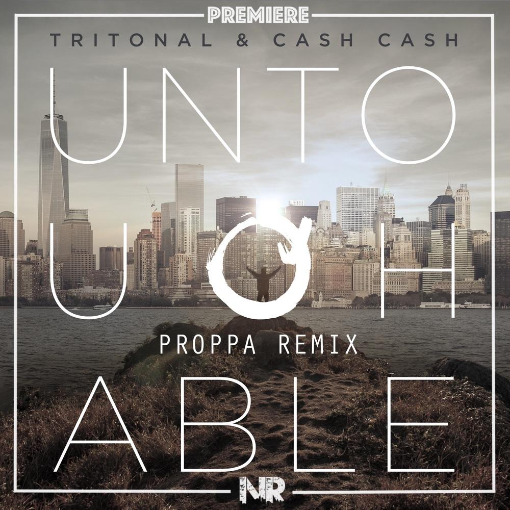 Tritonal Cash Cash Proppa Remix