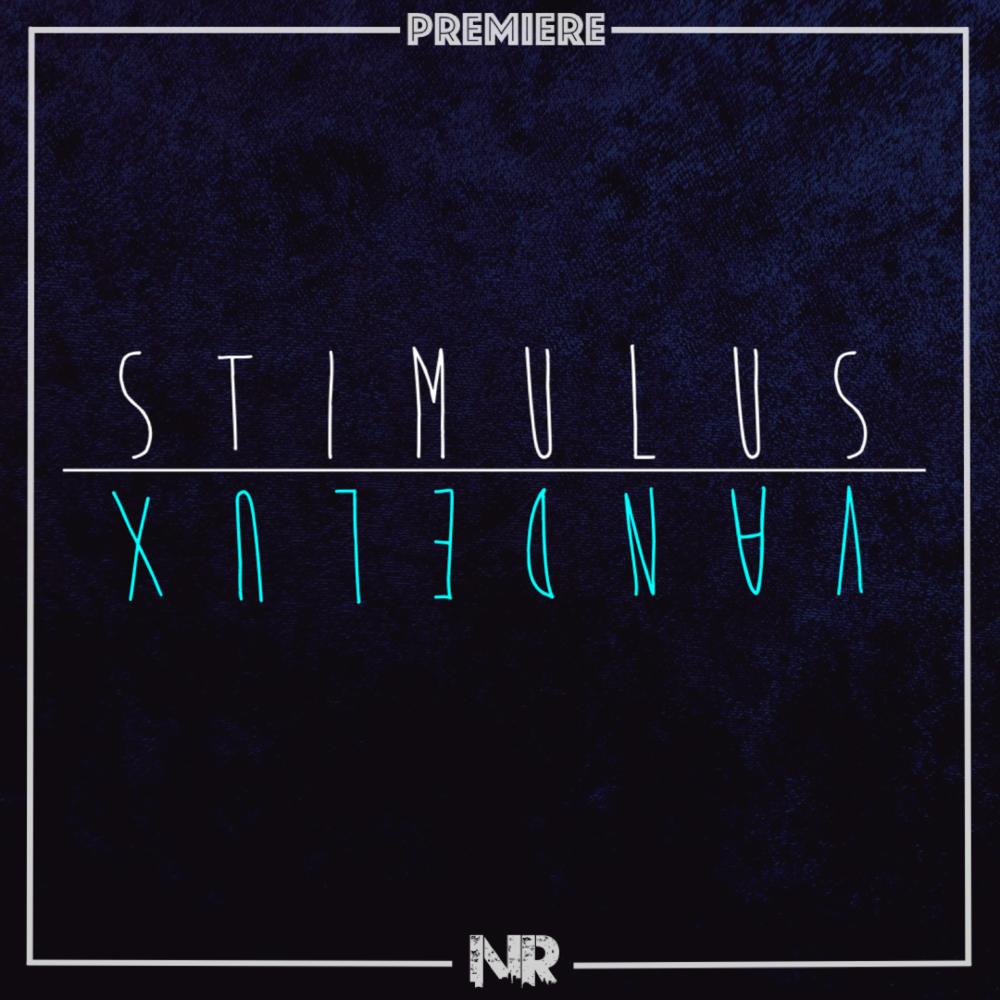 Vandelux Stimulus premiere