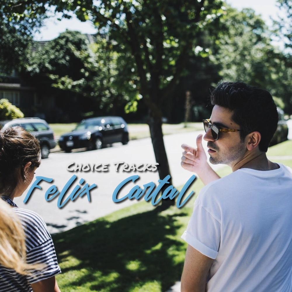 Felix Cartal Playlist Choice Tracks Summer