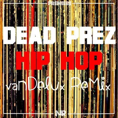 Vandelux Dead Prez Hip Hop