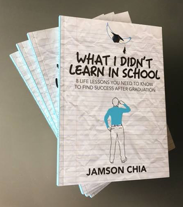 What I didn't Learn in School  by Jamson Chia