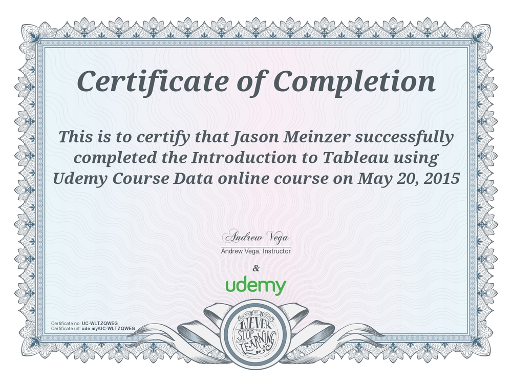 Udemy.com, Introduction to Tableau, Certificate of Completion, 2015.