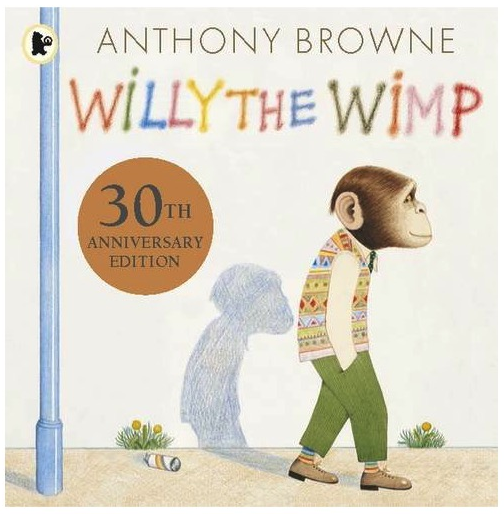 1984   Willy wouldn't hurt a fly - he even apologizes when someone hits him. The suburban gorillas call him Willy the Wimp. Then, one day, Willy answers a body-building advert ...with hilarious results! Celebrate 30 years of the classic picture book in this special anniversary edition by multiple-award-winner Anthony Browne.